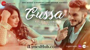 Gussa Lyrics (Full Video) - BIG Dhillon Ft. Niti Taylor