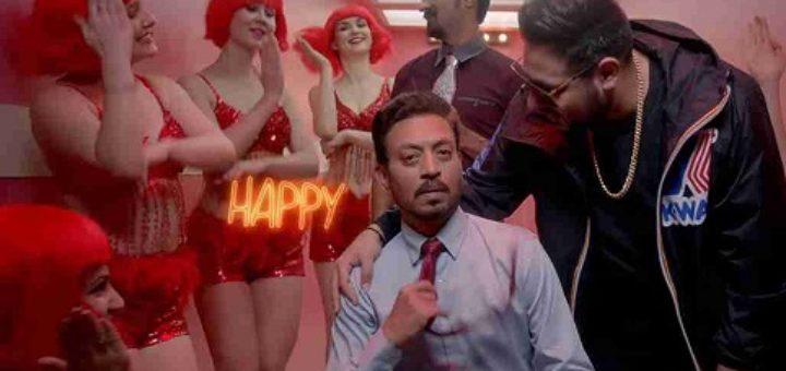 Happy Happy Lyrics - Blackmail   Irrfan Khan, Badshah