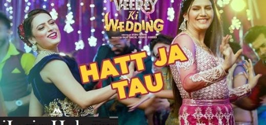Hatt Ja Tau Lyrics - Veerey Ki Wedding