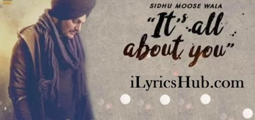 Its All About You Lyrics (Full Video) - Sidhu Moose Wala