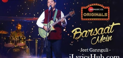 Barsaat Mein Lyrics (Full Video) - Jeet Gannguli, Rashmi Virag