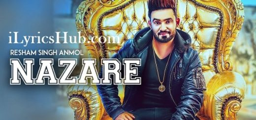 Nazare Lyrics (Full Video) - Resham Singh Anmol