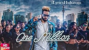 One Million Lyrics (Full Video) - Jazzy B Ft. DJ Flow