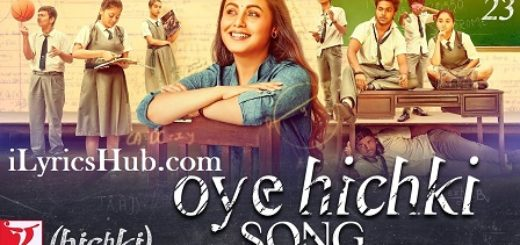 Oye Hichki Lyrics (Full Video) - Hichki | Rani Mukerji, Harshdeep Kaur