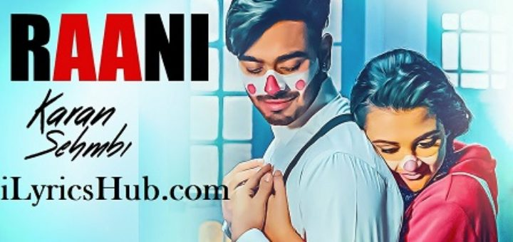 Raani Lyrics - Karan Sehmbi | Rox A, Ricky
