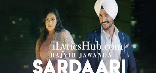 Sardaari Lyrics - Rajvir Jawanda Ft. Desi Crew