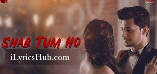Shab Tum Ho Lyrics - Darshan Raval, Sayeed Quadri