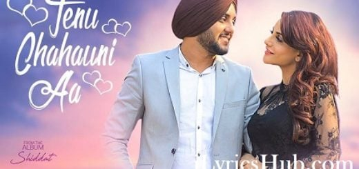 Tenu Chahauni Aa Lyrics (Full Video) - Mehtab Virk