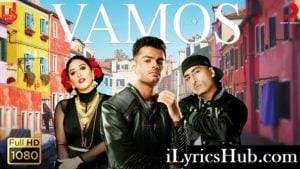 Vamos Lyrics - Badal | Dr Zeus, Raja Kumari