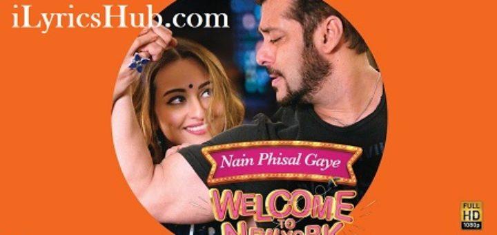 Nain Phisal Gaye Lyrics - Salman Khan, Sonakshi Sinha