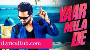 Yaar Mila De Lyrics (Full Video) - Falak Shabir
