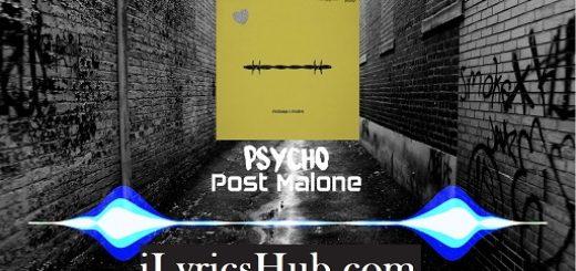 Psycho Lyrics (Full Video) - Post Malone, ft. Ty Dolla Sign