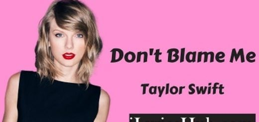 Don't Blame Me Lyrics - Taylor Swift