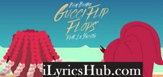 9dde9b317e84 Gucci Flip Flops Lyrics - Bhad Bhabie