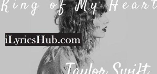 King of My Heart Lyrics - Taylor Swift