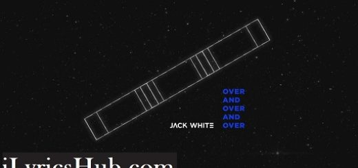 Over and Over and Over Lyrics (Full Video) - Jack White