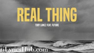 Real Thing Lyrics (Full Video) - Tory Lanez