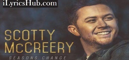Seasons Change Lyrics (Full Video) - Scotty McCreery