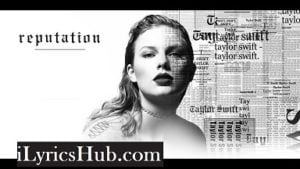 This Is Why We Can't Have Nice Things Lyrics - Taylor Swift