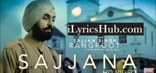 Sajjana Lyrics (Full Video) - Sajjan Singh Rangroot | Diljit Dosanjh