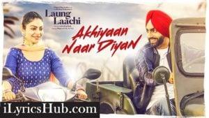 Akhiyaan Naar Diyaan Lyrics (Full Video) - Ammy VIrk, Mannat Noor