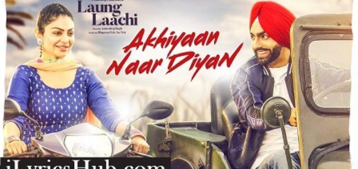 Akhiyaan Naar Diyaan Lyrics - Ammy VIrk, Mannat Noor