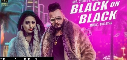 Black On Black Lyrics (Full Video) - Gurj Sidhu, Sunny Malton