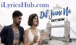 Dil Jaane Na Lyrics (Full Video) - Dil Juunglee | Taapsee