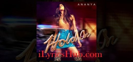Hold On Lyrics (Full Video) - Ananya Birla