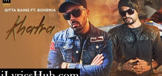 Khatra Lyrics (Full Video) - Gitta Bains Ft. Bohemia