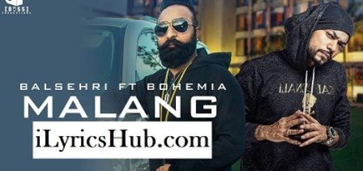 Malang Lyrics - Balsehri Ft. Bohemia