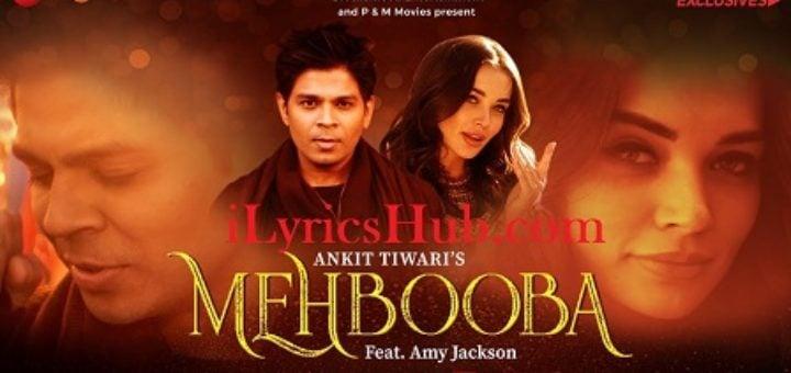 Mehbooba Lyrics - Ankit Tiwari | Amy Jackson