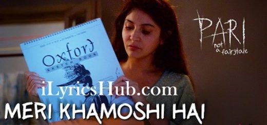Meri Khamoshi Hai Lyrics - Pari | Anushka Sharma