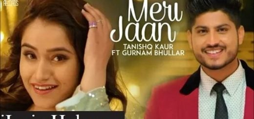 Meri Jaan Lyrics (Full Video) -Tanishq Kaur Ft. Gurnam Bhullar