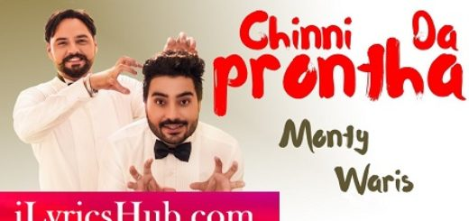 Chinni Da Prontha Lyrics (Full Video) - Monty & Waris | Desi Crew