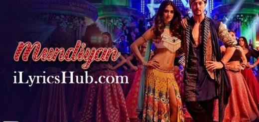 Mundiyan Lyrics (Full Video) - Baaghi 2 | Tiger Shroff, Disha Patani