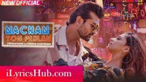 Nachan Ton Pehlan Lyrics (Full Video) - Yuvraj Hans, Jaani