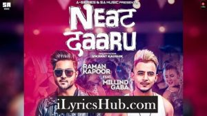 Neat Daaru Lyrics (Full Video) - Raman Kapoor Ft. Millind Gaba