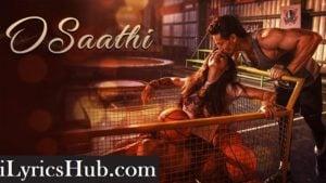 O Saathi Lyrics (Full Video) - Tiger Shroff, Disha Patani