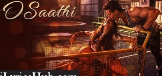 O Saathi Lyrics (Full Video) - Tiger Shroff, Disha Patani