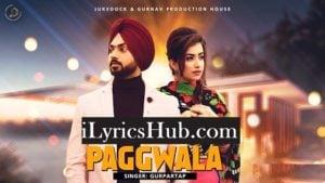 Pagg Wala Lyrics (Full Video) - Gurpartap, Preet Hundal