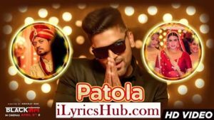 Patola Lyrics - Guru Randhawa | Irrfan Khan & Kirti Kulhari