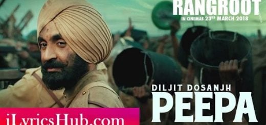 Peepa Lyrics (Full Video) - Sajjan Singh Rangroot, Diljit Dosanjh