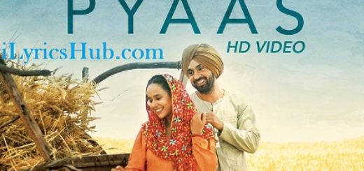 Pyaas Lyrics (Full Video) - Sajjan Singh Rangroot | Diljit Dosanjh