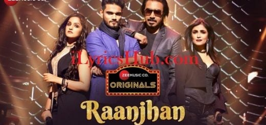 Raanjhan Lyrics (Full Video) - Arko | Shibani Kashyap, Yasser Desai