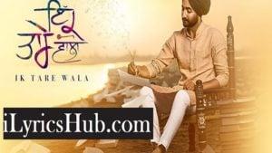 Ik Tare Wala Lyrics (Full Video) - Ranjit Bawa, Millind Gaba