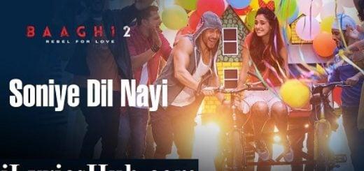 Soniye Dil Nayi Lyrics Baaghi 2 | Ankit Tiwari, Shruti Pathak