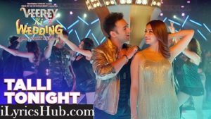 Talli Tonight Lyrics - Neha Kakar, Deep Money