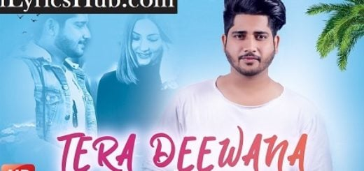 Tera Deewana Lyrics (Full Video) Parv, Sharry Nexus