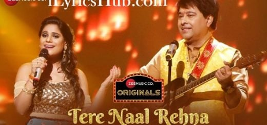 Tere Naal Rehna Lyrics (Full Video) - Jeet Gannguli, Jyotica Tangri